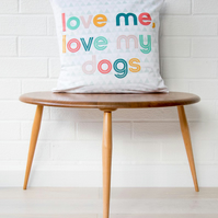 Dog pillow gift for her 'Love me, love my dogs'  Modern dog gift for dog owners