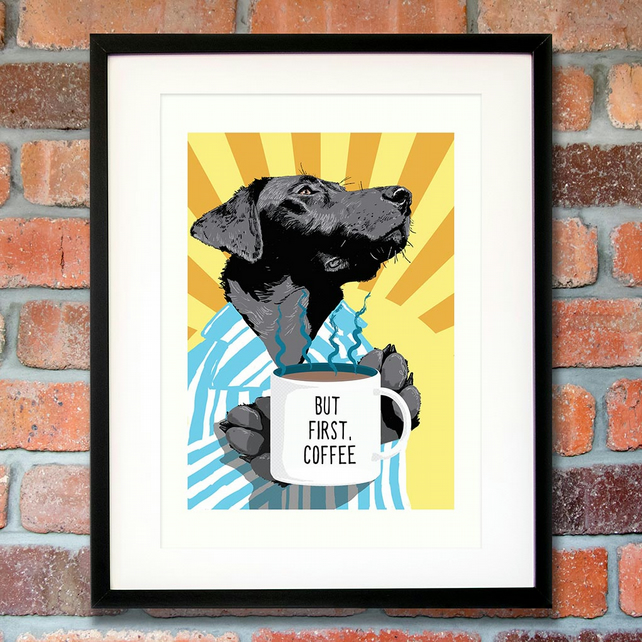 Black Lab 'But first coffee' gift for him, Black dog art gift for coffee lovers
