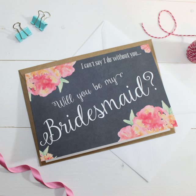 Will you be my Bridesmaid? Card - Personalise - Watercolour, Floral & Chalkboard