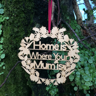 Wooden Home is Where Your Mum Is Sign - Mother's Day Gift