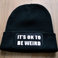 It's ok to be weird beanie hat