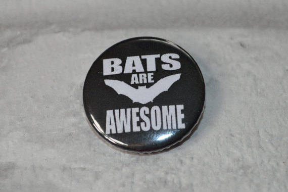 Bats are awesome 25mm badge