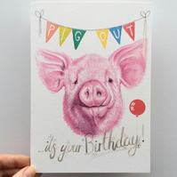 Pig Out Its your Birthday card