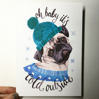 Watercolour 'oh baby it's cold outside' pug Christmas card