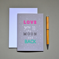 Love You To The Moon & Back Greeting Card