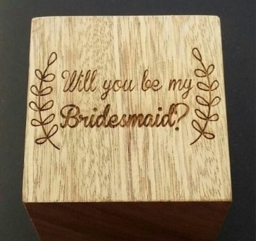 "Wooden engraved block, ""will you be my bridesmaid"" bridal party gift"