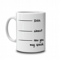 Now you may talk Mug
