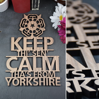Keep Thi Sen Calm, Tha's from Yorkshire Plaque