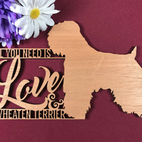 All You Need is Love and a Wheaten Terrier Dog Plaque