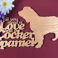 All You Need is Love and a Cocker Spaniel Dog Sayings Plaque