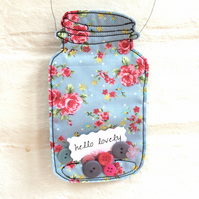 Message in a Mason Jar hanger - hello lovely