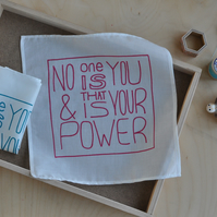 No one is you and that is your power Organic Handmade Handkerchief