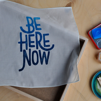 Be Here Now Organic Cotton Inspirational Handkerchief Hankie