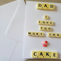 I love you more than cake Fathers Day Birthday Card