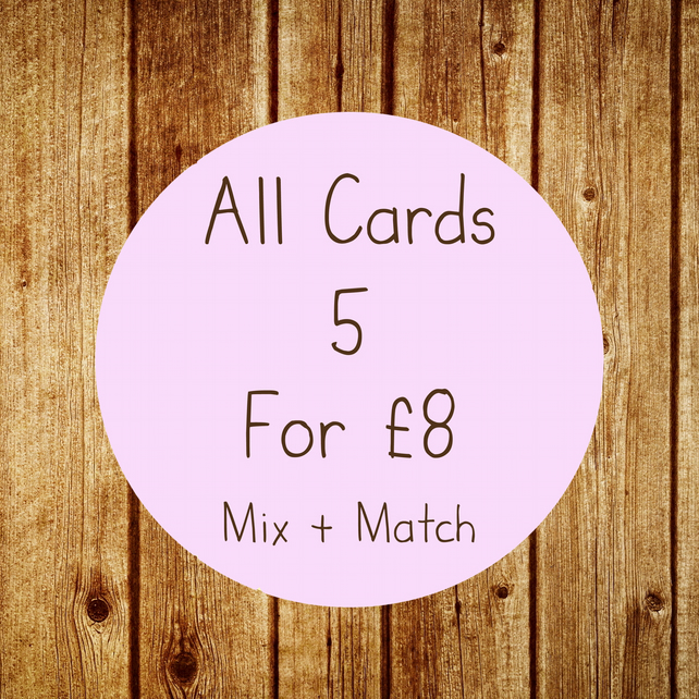 Card Offer! - Any 5 Greetings Cards for 8 Pounds - Mix And Match
