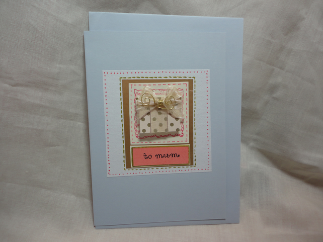 To Mum- birthday handmade card with present and pink- Mother's day card