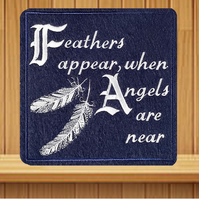 Feathers appear, when Angels are near Embroidered Card.