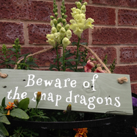 "Handcrafted Wooden Garden Sign - ""Beware of the Snap Dragons"""