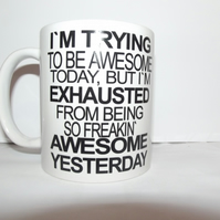 Im Trying To Be Awesome Quote on a Mug Text Coffee Ceramic Mug