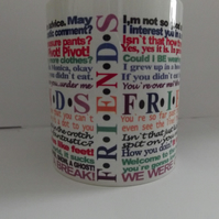 Friends Quotes on a Ceramic Coffee Mug