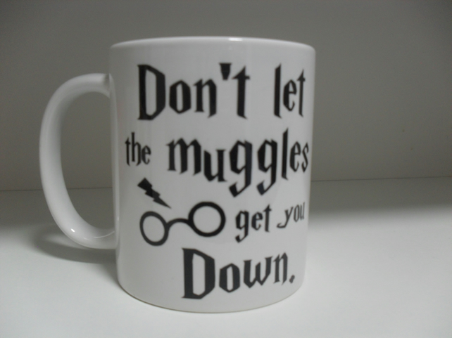 Don't let the muggles get you down 11oz novelty coffee mug