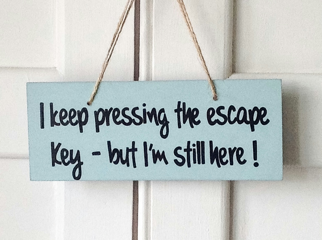 Escape Key - Wooden Sign