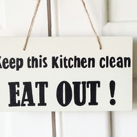 Keep This Kitchen Clean - Eat Out ! - Wooden Sign