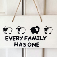 Every Family Has One - Wooden Sign