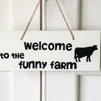 Welcome To The Funny Farm - Wooden Sign