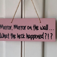 Mirror, Mirror On The Wall - Wooden Sign