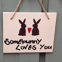 Some bunny Loves You - Wooden Sign