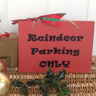Reindeer Parking Only - Wooden Christmas Sign