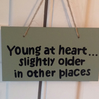 Young At Heart - Wooden Sign