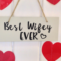 Best Wifey Ever - Wooden Sign
