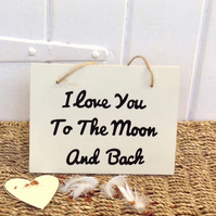 I love You To The Moon And Back -Wooden Sign