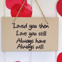 Loved You Then, Love You Still - Wooden Sign