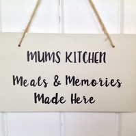 Mums Kitchen, Meals & Memories Made Here, wooden sign