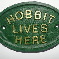 Hobbit lives here - plaque - sign