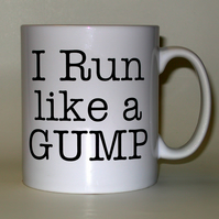 I run like a gump printed mug - Student, office humour, fun, joke, gift mugs