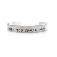 Hand Stamped This Too Shall Pass Bracelet Bangle – Gift Boxed