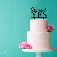 She Said Yes - acrylic cake topper