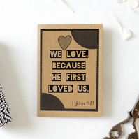 He First Loved Us.  Christian Wedding Card.  Christian Engagement Card.