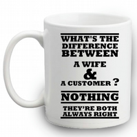 Difference Between A Wife And A Customer Mug