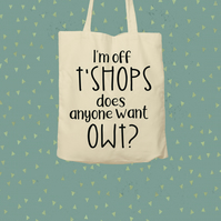 Give a tote a loving home - I'm off t'shops tote bag - shopping bag