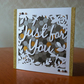 'Just For You' Die Cut Birthday Card