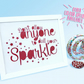 Inspirational Quote Die Cut -  Framed Quote - Inspirational Phrase - Sparkle
