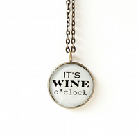 "It's Wine o' Clock Resin Pendant - 18"" Chain (034)"