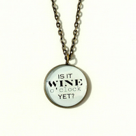 Is It Wine o' Clock Yet Necklace, Free UK Postage - SECONDS (1985)