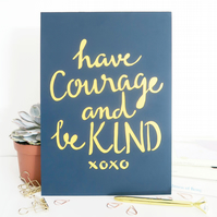 Have courage and be kind print, Cinderella quote art, Motivation quote print