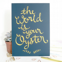 The world is your oyster print, Motivation print, Gift for teenagers